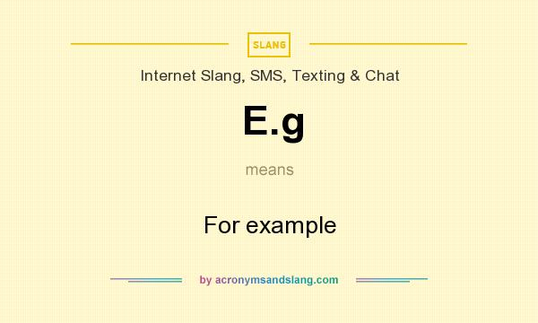 What does E.g mean? It stands for For example