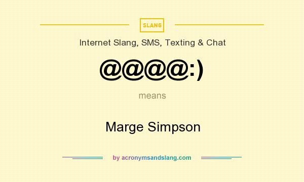 What does @@@@:) mean? It stands for Marge Simpson