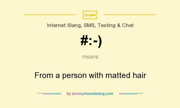 What does #:-) mean? It stands for From a person with matted hair
