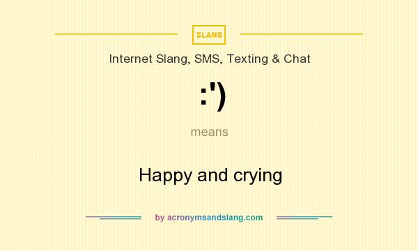 What does :`) mean? It stands for Happy and crying