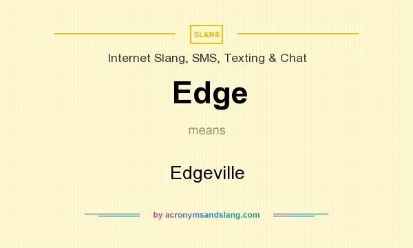 What does Edge mean? It stands for Edgeville