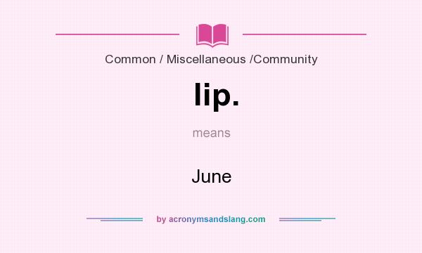What does lip. mean? It stands for June
