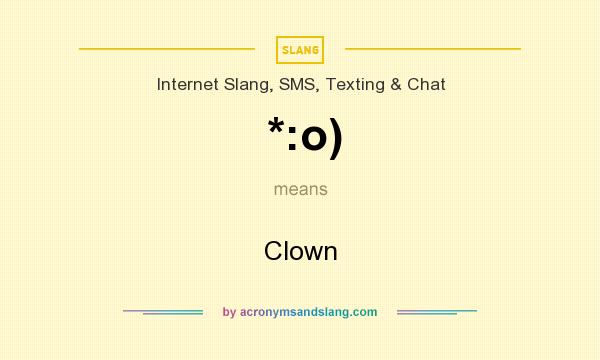 What does *:o) mean? It stands for Clown