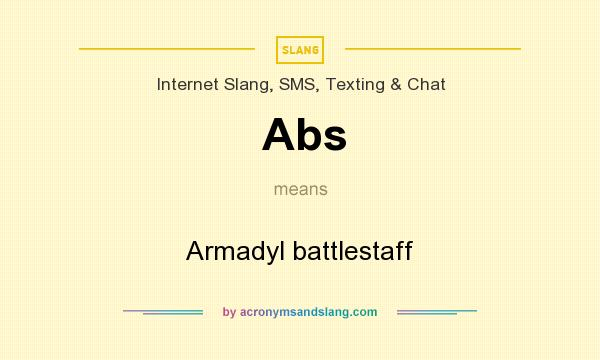 What does Abs mean? It stands for Armadyl battlestaff