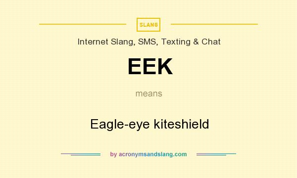 What does EEK mean? It stands for Eagle-eye kiteshield