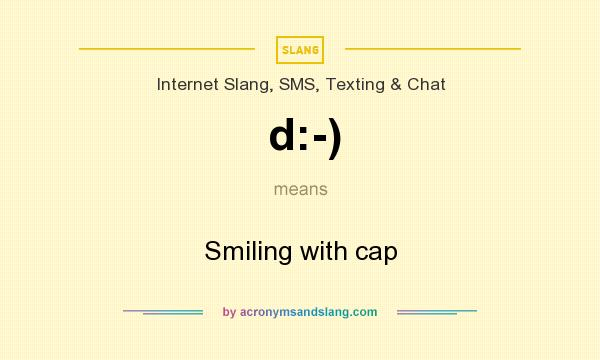 What does d:-) mean? It stands for Smiling with cap