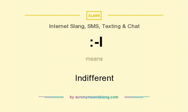 What does :-I mean? It stands for Indifferent