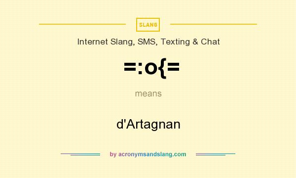 What does =:o{= mean? It stands for d`Artagnan