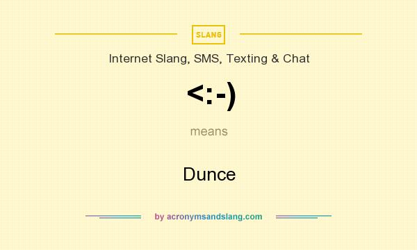 What does <:-) mean? It stands for Dunce