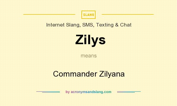 What does Zilys mean? It stands for Commander Zilyana