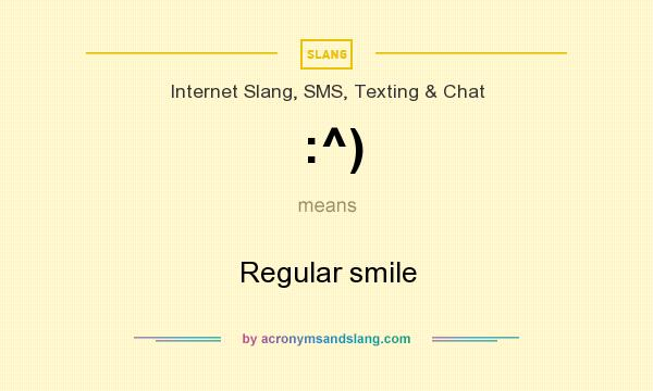 What does :^) mean? It stands for Regular smile