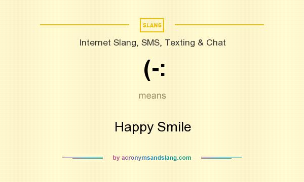 What does (-: mean? It stands for Happy Smile