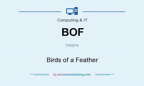 What does BOF mean? It stands for Birds of a Feather