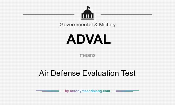 What does ADVAL mean? It stands for Air Defense Evaluation Test