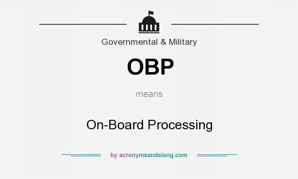 What does OBP mean? It stands for On-Board Processing