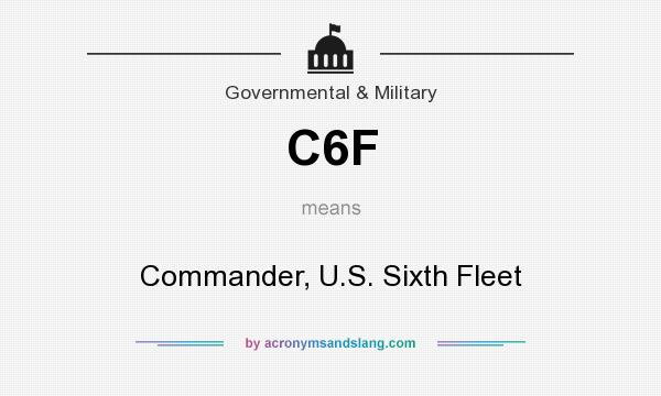 What does C6F mean? It stands for Commander, U.S. Sixth Fleet