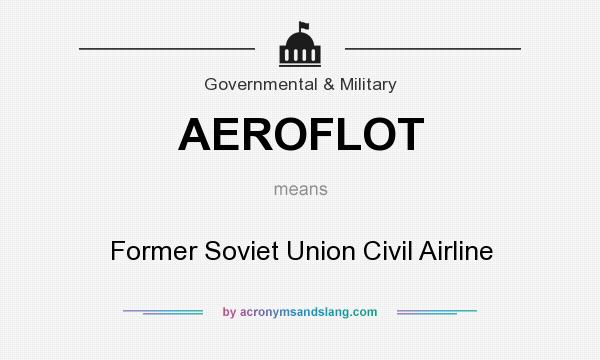 What does AEROFLOT mean? It stands for Former Soviet Union Civil Airline