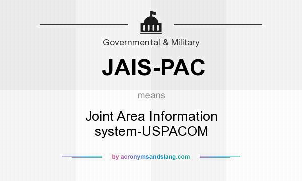 What does JAIS-PAC mean? It stands for Joint Area Information system-USPACOM