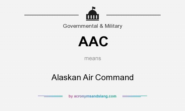 What does AAC mean? It stands for Alaskan Air Command