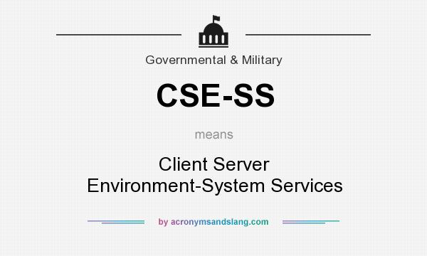 What does CSE-SS mean? It stands for Client Server Environment-System Services