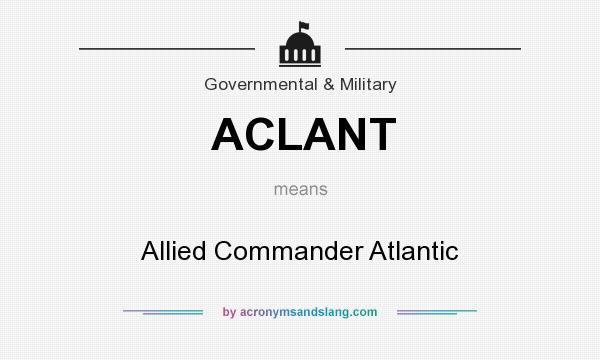 What does ACLANT mean? It stands for Allied Commander Atlantic