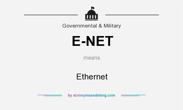 What does E-NET mean? It stands for Ethernet