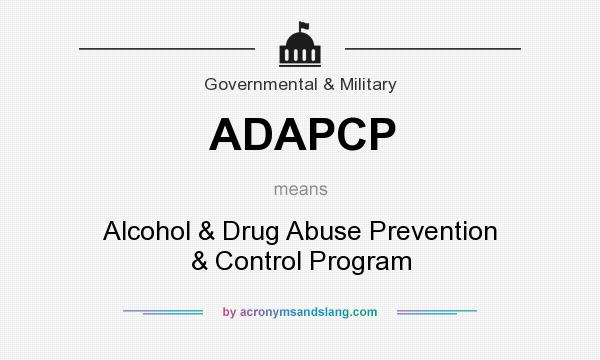 What does ADAPCP mean? It stands for Alcohol & Drug Abuse Prevention & Control Program