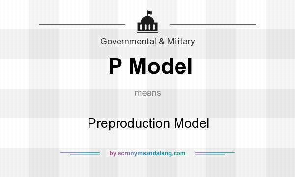What does P Model mean? It stands for Preproduction Model