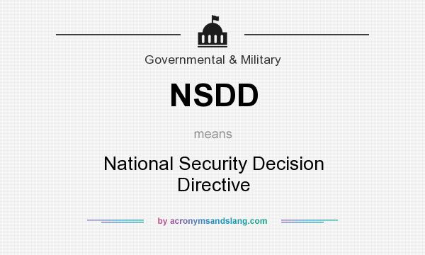 What does NSDD mean? It stands for National Security Decision Directive