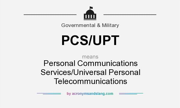 What does PCS/UPT mean? It stands for Personal Communications Services/Universal Personal Telecommunications