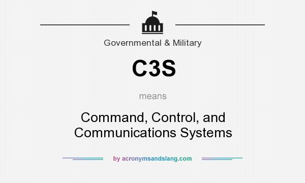 What does C3S mean? It stands for Command, Control, and Communications Systems