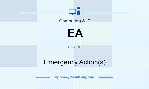 What does EA mean? It stands for Emergency Action(s)