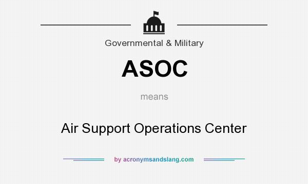 What does ASOC mean? It stands for Air Support Operations Center