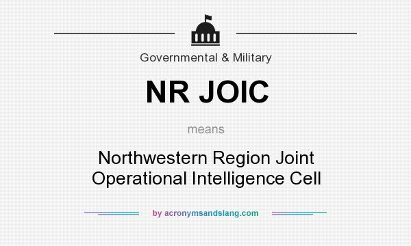What does NR JOIC mean? It stands for Northwestern Region Joint Operational Intelligence Cell