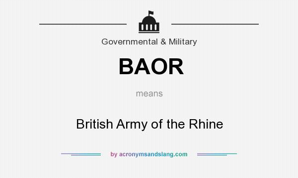 What does BAOR mean? It stands for British Army of the Rhine