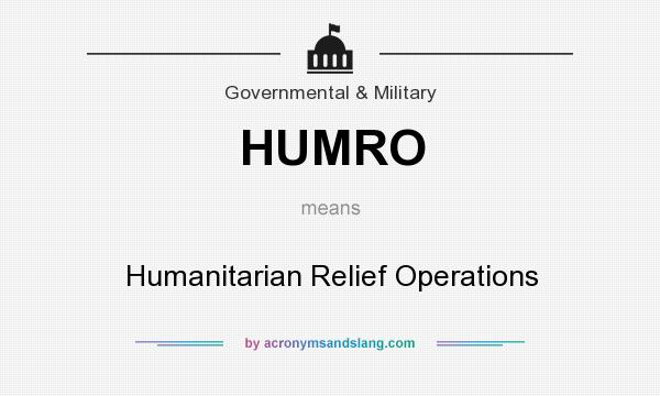 What does HUMRO mean? It stands for Humanitarian Relief Operations