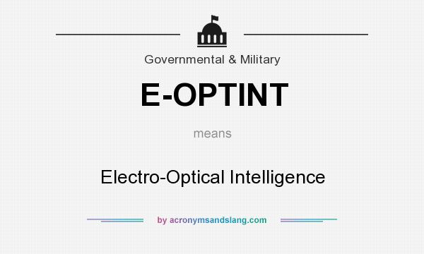 What does E-OPTINT mean? It stands for Electro-Optical Intelligence