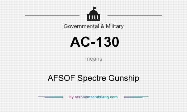 What does AC-130 mean? It stands for AFSOF Spectre Gunship