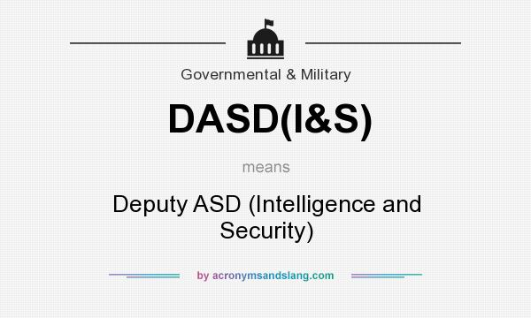 What does DASD(I&S) mean? It stands for Deputy ASD (Intelligence and Security)
