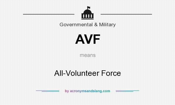 What does AVF mean? It stands for All-Volunteer Force