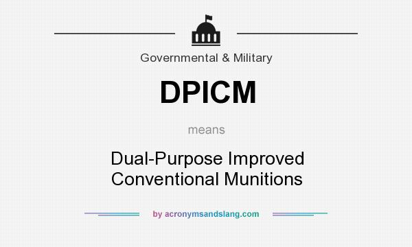 What does DPICM mean? It stands for Dual-Purpose Improved Conventional Munitions