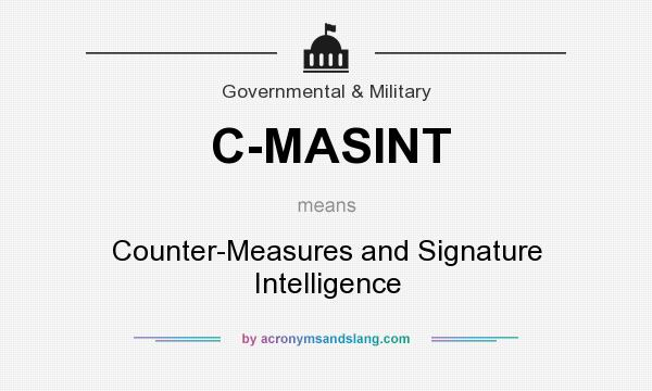 What does C-MASINT mean? It stands for Counter-Measures and Signature Intelligence