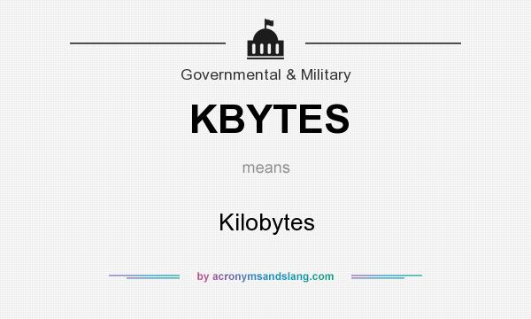 What does KBYTES mean? It stands for Kilobytes