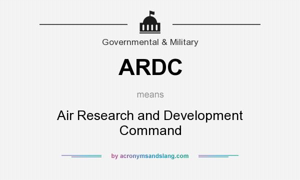 What does ARDC mean? It stands for Air Research and Development Command