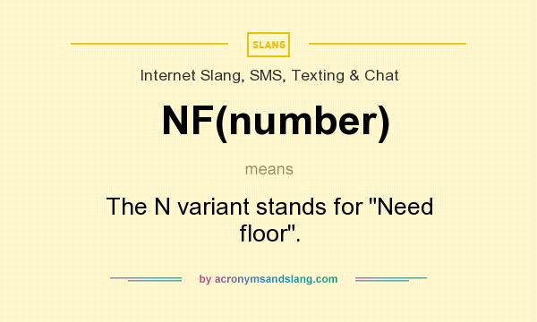 What does NF(number) mean? It stands for The N variant stands for Need floor.