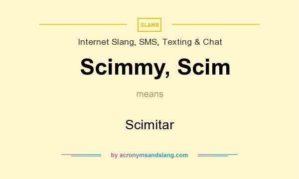 What does Scimmy, Scim mean? It stands for Scimitar