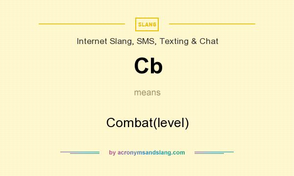 What does Cb mean? It stands for Combat(level)