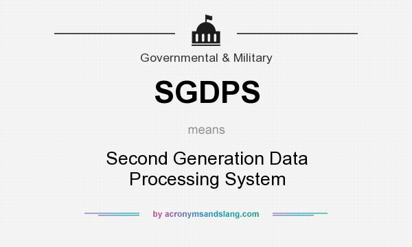 What does SGDPS mean? It stands for Second Generation Data Processing System