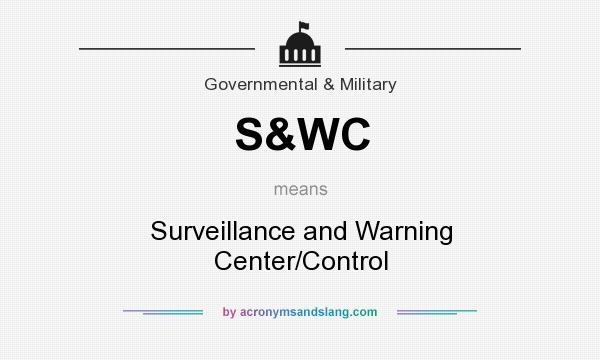 What does S&WC mean? It stands for Surveillance and Warning Center/Control