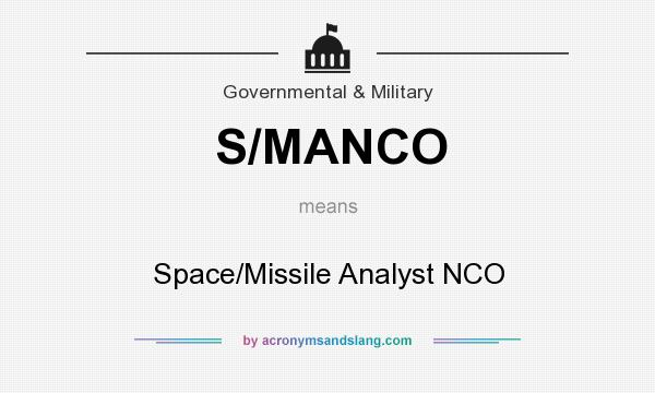 What does S/MANCO mean? It stands for Space/Missile Analyst NCO